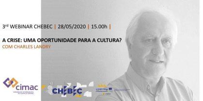 Já está disponível o 3º Webinar Chebec com o tema A crise: Uma oportunidade para a cultura?