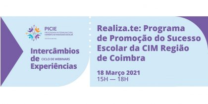 """Webinar """"Realiza.te: Programa de Promoção do Sucesso Escolar da CIM Região de Coimbra"""""""