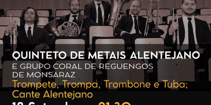Festival Artes (s)em palco: Quinteto de Metais Alentejano com Grupo Coral de Reguengos de Monsaraz